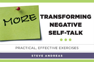 Steve Andreas More Transforming Negative Self Talk book Kindle